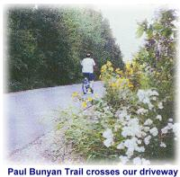 Paul Bunyan Trail  - crosses our driveway - a trail for all seasons